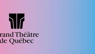 Une saison qui promet au Grand Théâtre de Québec
