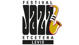Festival Jazz etcetera: une fête musicale au cœur de Lévis