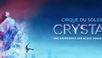 Le spectacle CRYSTAL du Cirque du Soleil à Quéebc